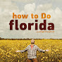 how to Do florida