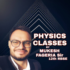 Physics classes by Mukesh Fageria