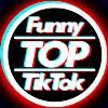 Funny Top TikTok