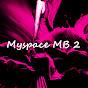 Myspace MB 2