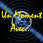 Un Moment Avec - La Web TV de vos Événements
