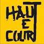 Haut et Court - @HetC - Youtube
