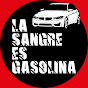 La Sangre es Gasolina