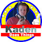 Kaden does things. - Youtube