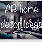 AB home Decor Ideas