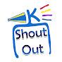 K Shout Out