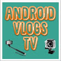 AndroiD Vlogs TV