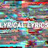 Lyrical Lyrics