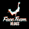 Face Team Vlogs