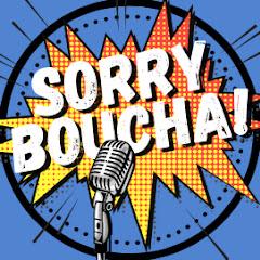 Sorryboucha