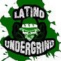 Latino Undergrind