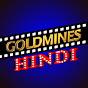 Goldmines Hindi