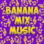Banana Mix Music