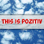 This is Pozitiv