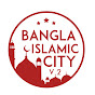 Bangla Islamic City