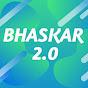 Bhaskar 2.0