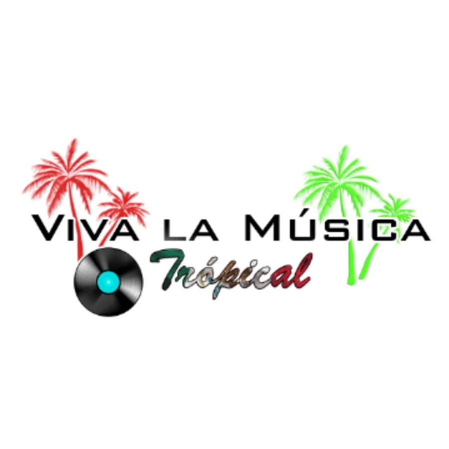 Viva La Musica Tropical Youtube