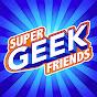 Super Geek Friends