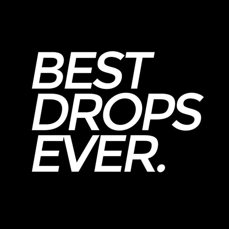 Best Drops Ever
