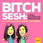 Bitch Sesh - Youtube
