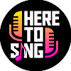 Here To Sing