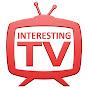 INTERESTING TV