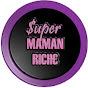 Super Maman Riche