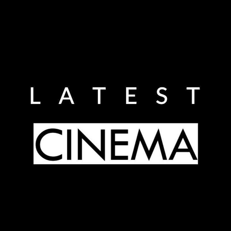 Latest Cinema