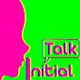 Initial Talk