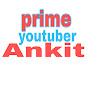 Prime youtuber Ankit