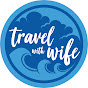 Travel With Wife