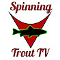 Spinning Trout TV