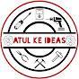 Atul ke Ideas