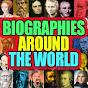 Biographies Around the World - Youtube