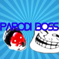 PaRoDi bOss
