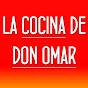 RECETAS LA COCINA DE DON OMAR