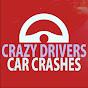 Car Crashes & Crazy Drivers