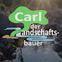 Carl der Landschaftsbauer