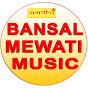 Bansal Mewati Music