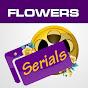 Flowers Serials