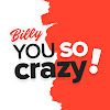 BillyYouSoCrazy