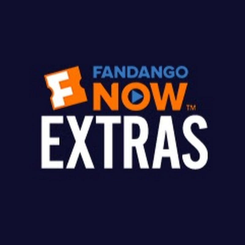 FandangoNOW Extras