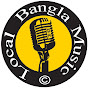 Local Bangla Music
