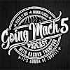 Going Mach 5 Podcast