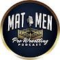 Pro Wrestling Podcast - Mat Men Podcast