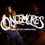 ONCEMORES Tribute to CARPENTERS