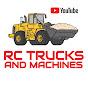 Rc Trucks and Machines