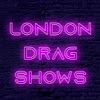 London Drag Shows