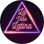La Vida Latina
