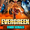 Evergreen Hindi Serials